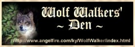 Visit Wolf Walker's Den; a most magical and heartfelt site!!